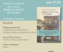 """Reggio, presentazione del libro """"Prima di tutto un uomo"""" di Palma Comandé"""