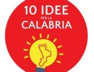 """Nasce Il movimento """"10 Idee per la Calabria"""""""