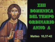 Il Cammino dello Spirito, XIII Domenica del Tempo Ordinario Anno A
