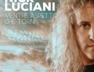 """""""Mentre aspetto che torni"""":  il nuovo singolo che segna il ritorno sulle scene musicali di Nick Luciani"""