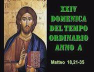 Il Cammino dello Spirito XXIV Domenica Del Tempo Ordinario Anno A