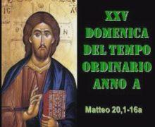 Il Cammino dello Spirito, XXV Domenica del Tempo Ordinario Anno A
