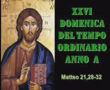 Il Cammino dello Spirito XXVI Domenica del Tempo Ordinario Anno A