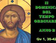 Il Cammino dello Spirito, 2 Domenica del Tempo Ordinario Anno B