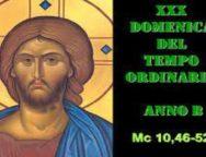 Il Cammino dello Spirito, XXX Domenica del Tempo Ordinario Anno B